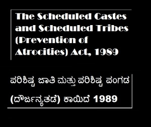The Scheduled Castes and Scheduled Tribes (Prevention of Atrocities) Act, 1989
